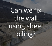 Can we fix the wall using sheet piling?